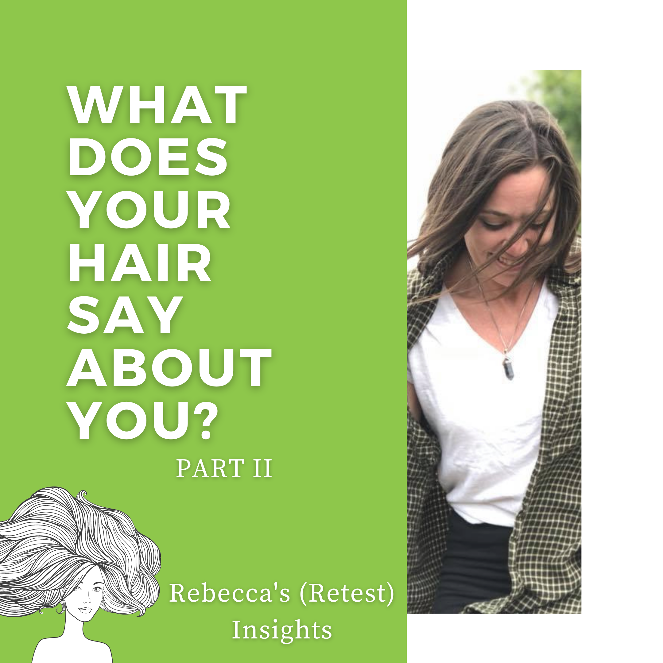 Meet Rebecca (again): A Closer Look at Her Mineral Hair Analysis Retest Results